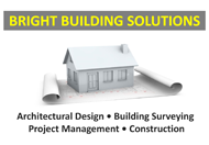 Bright Building Solutions - Architectural Design, Building Surveying, Project Management, Construction